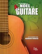 Couverture du livre « Noël à la guitare » de Musique Traditionnelle aux éditions Publications Chant De Mon Pays