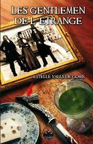 Couverture du livre « Les gentlemen de l'étrange » de Estelle Valls De Gomis aux éditions Black Book