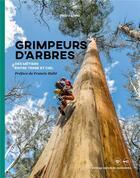 Couverture du livre « Grimpeurs d'arbres ; des métiers entre terre et ciel » de Pedro Lima et Camille Degardin aux éditions Synops