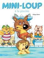 Couverture du livre « Mini-Loup à la piscine » de Philippe Matter aux éditions Hachette Enfants