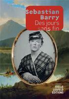 Couverture du livre « Des jours sans fin » de Sebastian Barry aux éditions Joelle Losfeld
