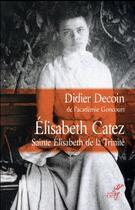 Couverture du livre « Elisabeth Catez ; saint Elisabeth de la Trinité » de Didier Decoin aux éditions Cerf