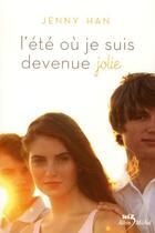 Couverture du livre « L'été où je suis devenue jolie (édition 2011) » de Jenny Han aux éditions Albin Michel Jeunesse