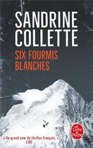 Couverture du livre « Six fourmis blanches » de Sandrine Collette aux éditions Lgf