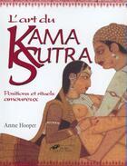 Couverture du livre « L'art du Kama Sutra ; positions et rituels amoureux » de Anne Hooper aux éditions Hors Collection