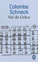 Couverture du livre « Val de grâce » de Colombe Schneck aux éditions J'ai Lu