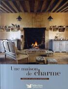 Couverture du livre « Une maison de charme ; secrets et astuces d'autrefois » de Helene Caure aux éditions Selection Du Reader's Digest