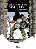 Couverture du livre « Les chemins de Malefosse t.6 ; Tschaggatta » de Bardet et Dermaut aux éditions Glenat