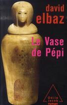 Couverture du livre « Le vase de Pépi » de David Elbaz aux éditions Odile Jacob
