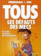 Couverture du livre « Tous les défauts des mecs t.3 ; et leurs joujoux électroniques... » de Jim et Fredman aux éditions Vents D'ouest