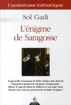 Couverture du livre « L'énigme de saragosse » de Sol Gadi aux éditions Dervy