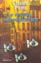 Couverture du livre « Le monde, et inversement » de Claude Ponti aux éditions Editions De L'olivier