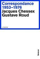 Couverture du livre « Correspondance ; 1953-1976 » de Jacques Chessex et Gustave Roud aux éditions Infolio