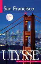 Couverture du livre « San Francisco (5e édition) » de Alain Legault aux éditions Ulysse