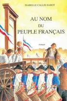 Couverture du livre « Au nom du peuple français » de Isabelle Callis-Sabot aux éditions Musnier-gilbert