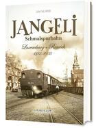 Couverture du livre « Jängeli Schmalspurbahn ; Luxemburg - Remich 1882 - 1955 » de Jean-Paul Meyer aux éditions Gerard Klopp