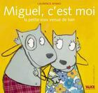 Couverture du livre « Miguel, C'Est Moi » de Laurence Afano aux éditions Alice