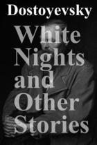 Couverture du livre « White Nights and Other Stories » de Fyodor Dostoyevsky aux éditions E-artnow