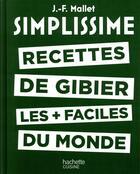 Couverture du livre « Simplissime ; les recettes de gibier les + faciles du monde » de Collectif aux éditions Hachette Pratique