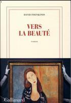 Couverture du livre « Vers la beauté » de David Foenkinos aux éditions Gallimard