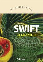 Couverture du livre « Le grand jeu » de Graham Swift aux éditions Gallimard