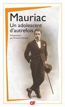 Couverture du livre « Un adolescent d'autrefois » de Francois Mauriac aux éditions Flammarion