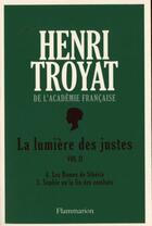 Couverture du livre « La lumière des justes t.2 » de Henri Troyat aux éditions Flammarion