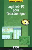 Couverture du livre « Logiciels Pc Pour L'Electronique (+Cd-Rom) - Livre+Cd-Rom » de Gueulle aux éditions Dunod