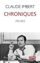Couverture du livre « Chroniques ; 1972-2012 » de Claude Imbert aux éditions Plon