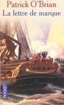 Couverture du livre « La Lettre De Marque » de Patrick O'Brian aux éditions Pocket