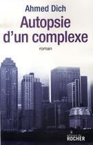 Couverture du livre « Autopsie d'un complexe » de Ahmed Dich aux éditions Rocher
