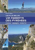 Couverture du livre « Les plus belles via ferrata des Pyrénées : France, Espagne, Andorre » de Bruno Mateo aux éditions Rando Editions