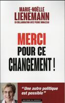 Couverture du livre « Merci pour ce changement ! » de Marie-Noelle Lienemann et Pierre Dumazeau aux éditions Editions Du Moment