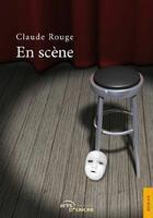 Couverture du livre « En scène » de Claude Rouge aux éditions Jets D'encre