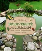 Couverture du livre « Favoriser la biodiversite au jardin ; toutes les bases, fiches pratiqes, conseils & astuces » de Sebastien Levret aux éditions Massin