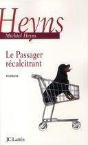 Couverture du livre « Le passager récalcitrant » de Michiel Heyns aux éditions Lattes