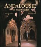 Couverture du livre « Andalousie ; art et civilisation » de Ignacio Henares Cuellar et Rafael Lopez Guzman aux éditions Place Des Victoires