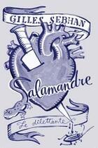 Couverture du livre « Salamandre » de Gilles Sebhan aux éditions Le Dilettante
