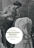 Couverture du livre « Henri Gaudier-Brzeska, un sculpteur mort pour la patrie » de Doina Lemny aux éditions Fage