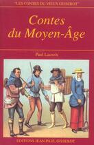 Couverture du livre « Contes Du Moyen Age - Nouvelle Edition 2012 » de Paul Lacroix aux éditions Gisserot