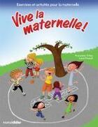 Couverture du livre « Vive la maternelle ! » de Tchou Francoise aux éditions Marcel Didier