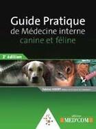 Couverture du livre « Guide pratique de médecine interne canine et féline (2e édition) » de Fabrice Hebert aux éditions Med'com