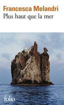 Couverture du livre « Plus haut que la mer » de Francesca Melandri aux éditions Gallimard