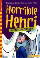 Couverture du livre « Horrible Henri t.5 ; la maison hantée » de Francesca Simon aux éditions Gallimard-jeunesse