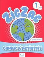 Couverture du livre « Zigzag ; niveau 1 ; cahier d'activités » de Helene Vanthier aux éditions Cle International