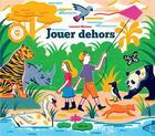 Couverture du livre « Jouer dehors » de Laurent Moreau aux éditions Helium