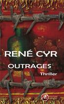 Couverture du livre « Outrages » de Rene Cyr aux éditions Ex Aequo