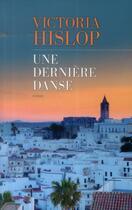 Couverture du livre « Une dernière danse » de Victoria Hislop aux éditions Les Escales