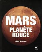 Couverture du livre « Mars, planète rouge » de Giles Sparrow aux éditions Delachaux & Niestle