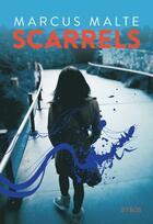 Couverture du livre « Scarrels » de Marcus Malte aux éditions Syros